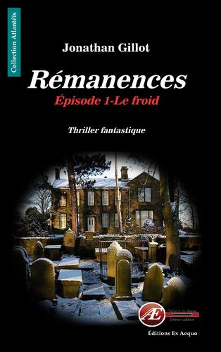 Rémanences - Episode 1 : Le froid