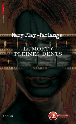 La mort à pleines dents de Mary Play-Parlange