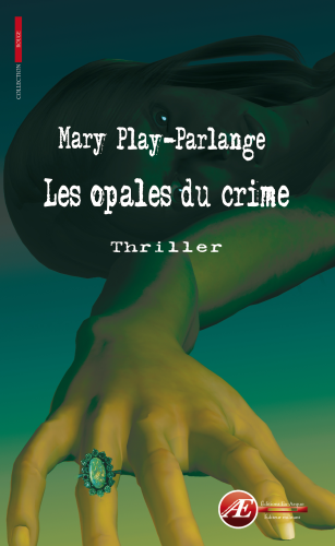 Les opales du crime, de Mary Play-Parlange