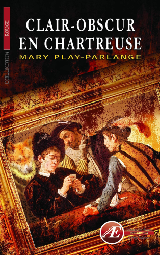 Clair-obscur en Chartreuse, de Mary Play-Parlange