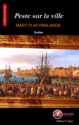 Peste sur la ville, de Mary Play-Parlange