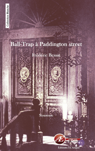 Ball-Trap à Paddington street, de Frédéric Bessat